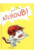 Atchoub !