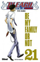 Bleach t.21  -  be my family or not