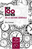 Les 100 dates de la culture generale (2e edition)