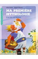 Ma premiere mythologie - t01 - ma premiere mythologie - l-or du roi midas cp/ce1 6/7 ans