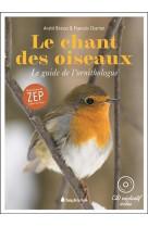 Le chant des oiseaux - le guide de l-ornithologue - livre + cd