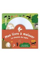 Mon livre a malaxer - le chemin du lapin