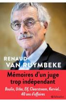 Memoires d'un juge trop independant  -  boulin, urba, elf, clearstream, kerviel... 40 ans d'affaires