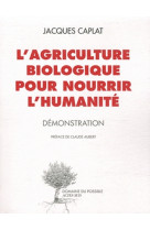 L-agriculture biologique pour nourrir l-humanite - demonstration