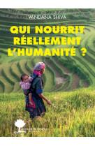 Qui nourrit reellement l-humanite ?