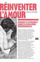 Reinventer l-amour - comment le patriarcat sabote les relations heterosexuelles