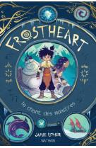 Frostheart - tome 1 le chant des monstres - vol01