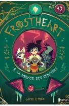 Frostheart - tome 2 la menace des spectres - vol02