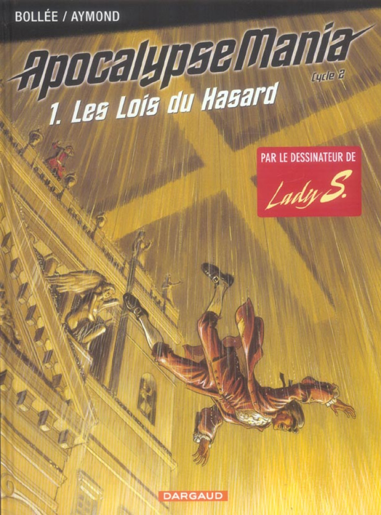 APOCALYPSE MANIA - CYCLE 2 - TOME 1 - LES LOIS DU HASARD - BOLLEE LAURENT-FREDE - DARGAUD