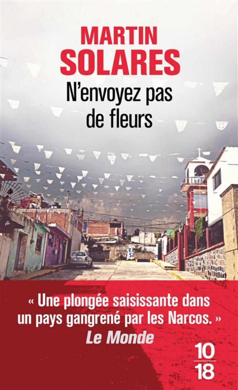 N-ENVOYEZ PAS DE FLEURS - SOLARES MARTIN - 10 X 18