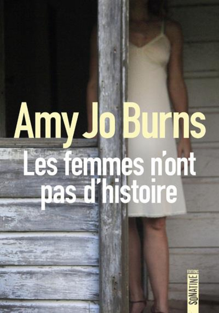LES FEMMES N-ONT PAS D-HISTOIRE - BURNS AMY JO - SONATINE