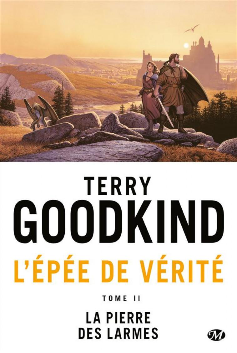 L'ÉPEE DE VERITE T.2  -  LA PIERRE DES LARMES - GOODKIND, TERRY - Milady