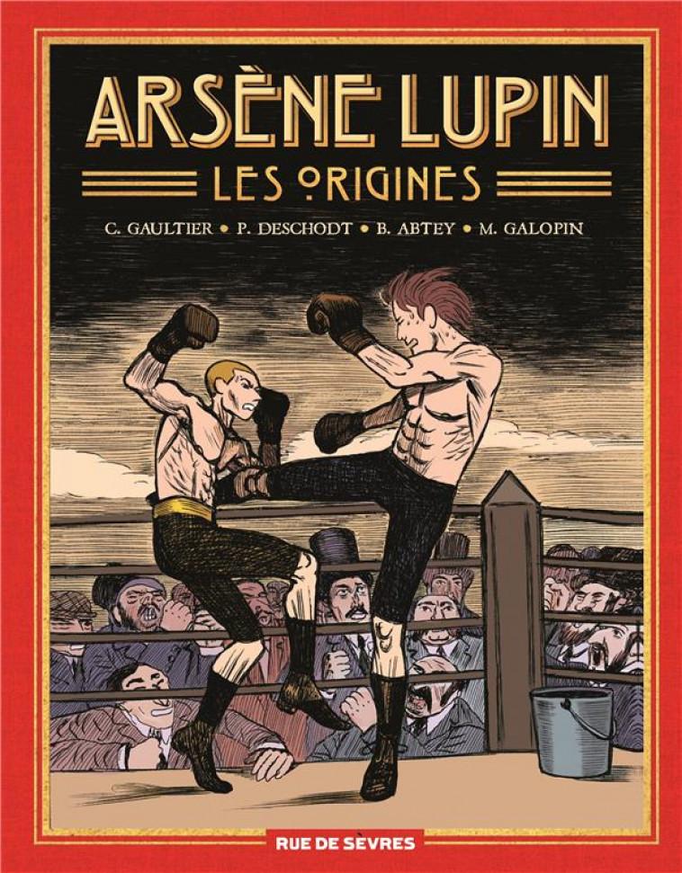 ARSENE LUPIN, LES ORIGINES (INTEGRALE) - ABTEY/DESCHODT - RUE DE SEVRES