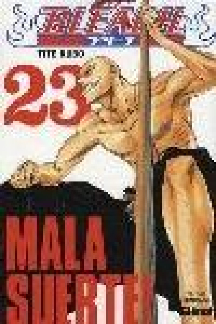 BLEACH T.23  -  MALA SUERTE ! - KUBO-T - Glénat