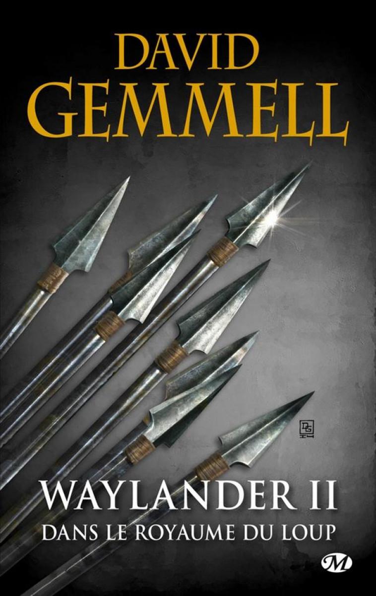 LE CYCLE DE DRENAI  -  WAYLANDER T.2  -  DANS LE ROYAUME DU LOUP - GEMMELL, DAVID - Milady