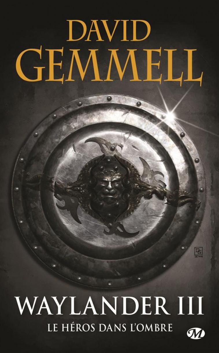 LE CYCLE DE DRENAI  -  WAYLANDER T.3  -  LE HEROS DANS L'OMBRE - Gemmell David - Milady