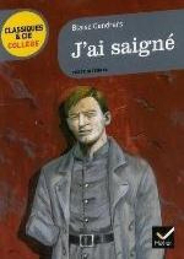 J'AI SAIGNE - CENDRARS - HATIER JEUNESSE