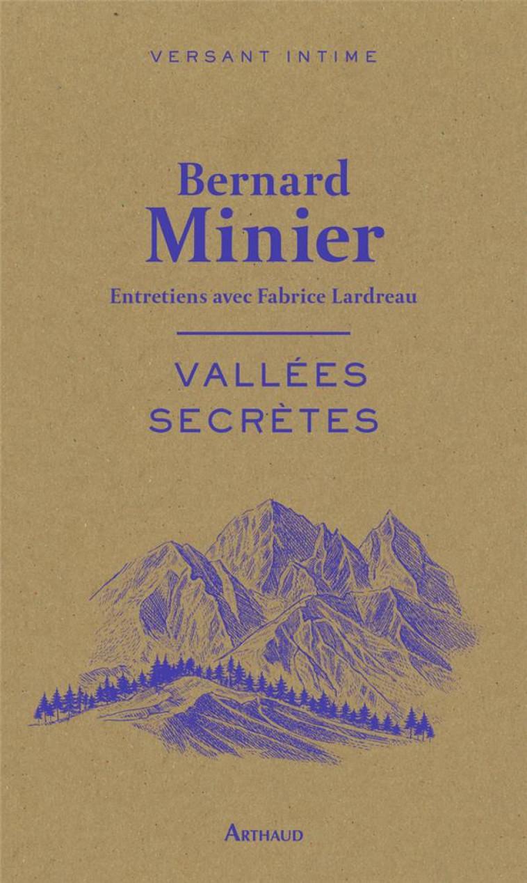 VALLEES SECRETES - ENTRETIENS AVEC FABRICE LARDREAU - MINIER BERNARD - FLAMMARION