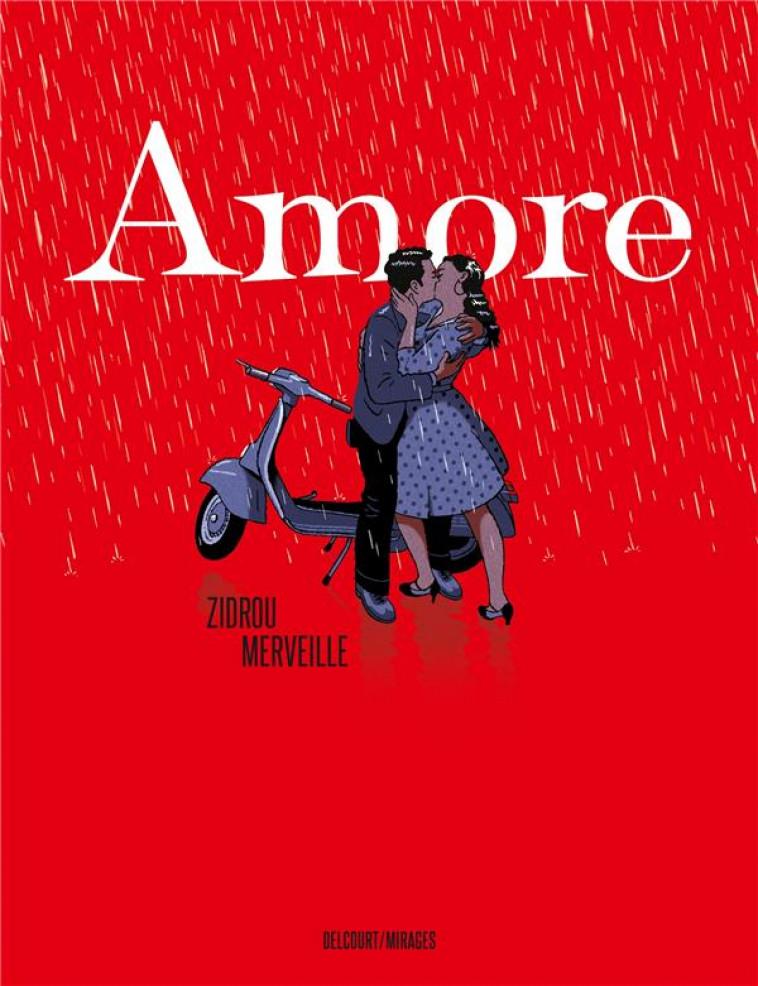 AMORE - ONE-SHOT - AMORE - ZIDROU/MERVEILLE - DELCOURT